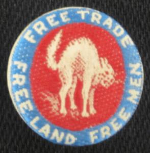 """""""Free Trade, Free Land, Free Men"""""""